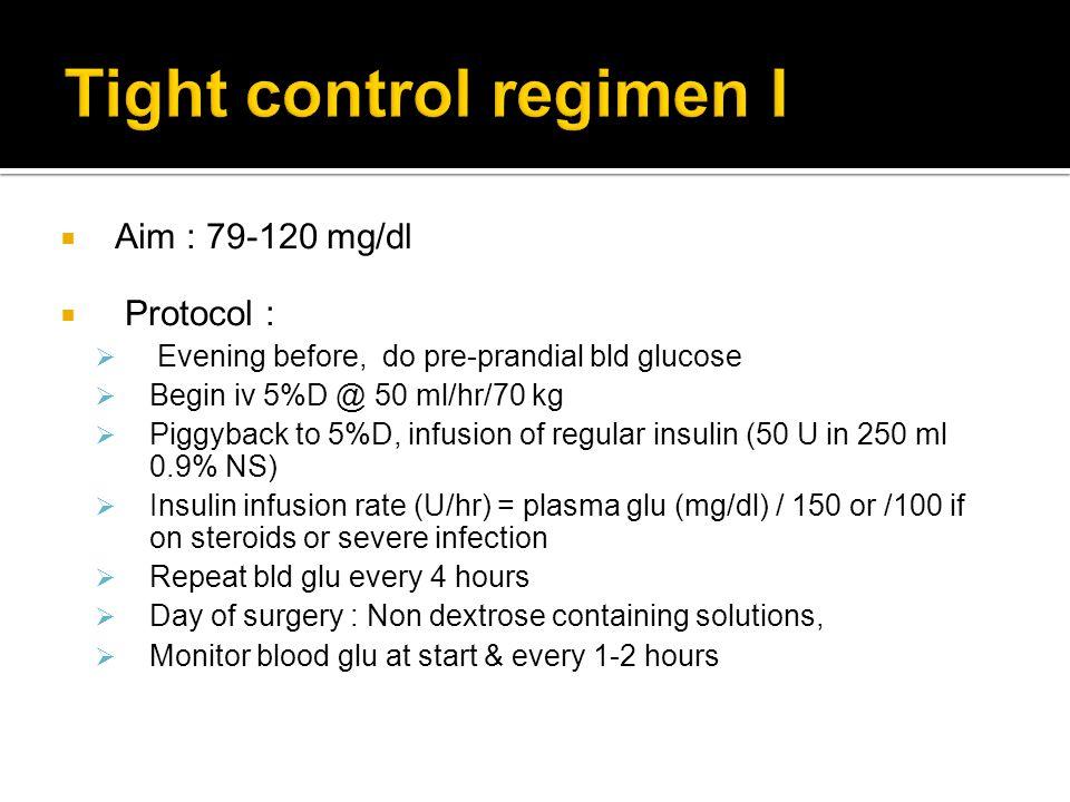 Tight control regimen I