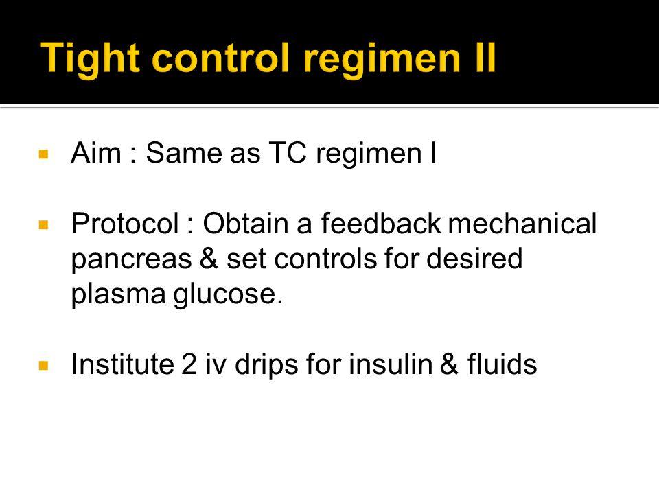 Tight control regimen II