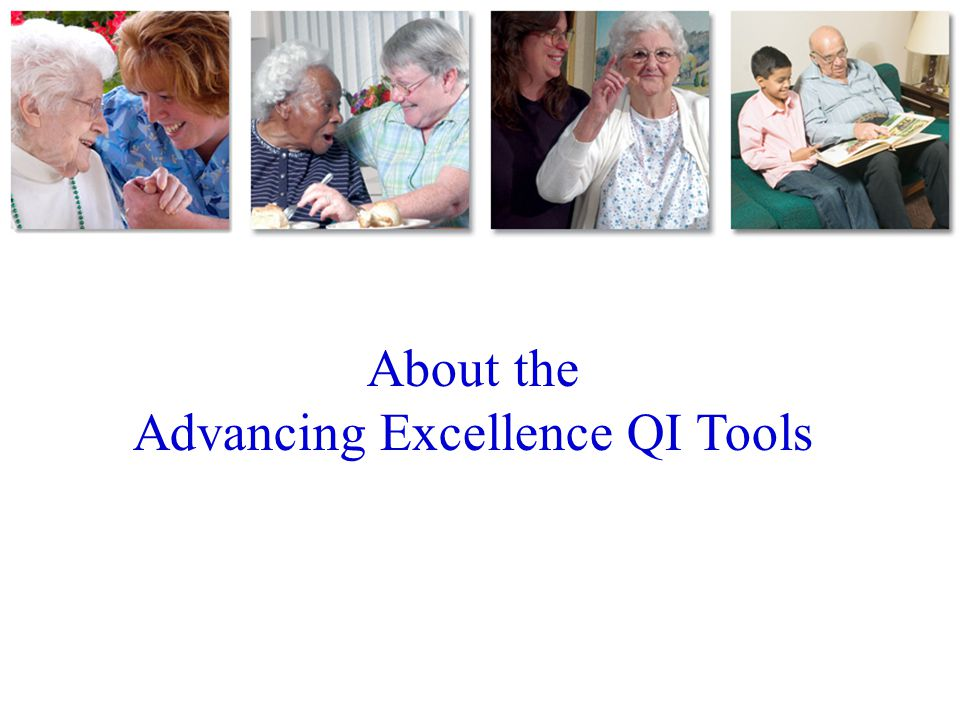 Advancing Excellence QI Tools