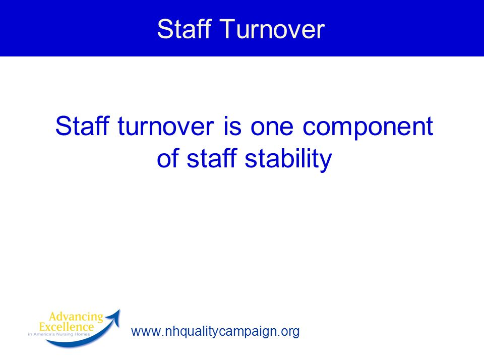Staff turnover is one component