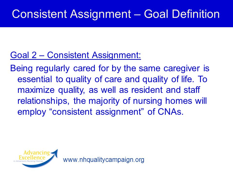 Consistent Assignment – Goal Definition