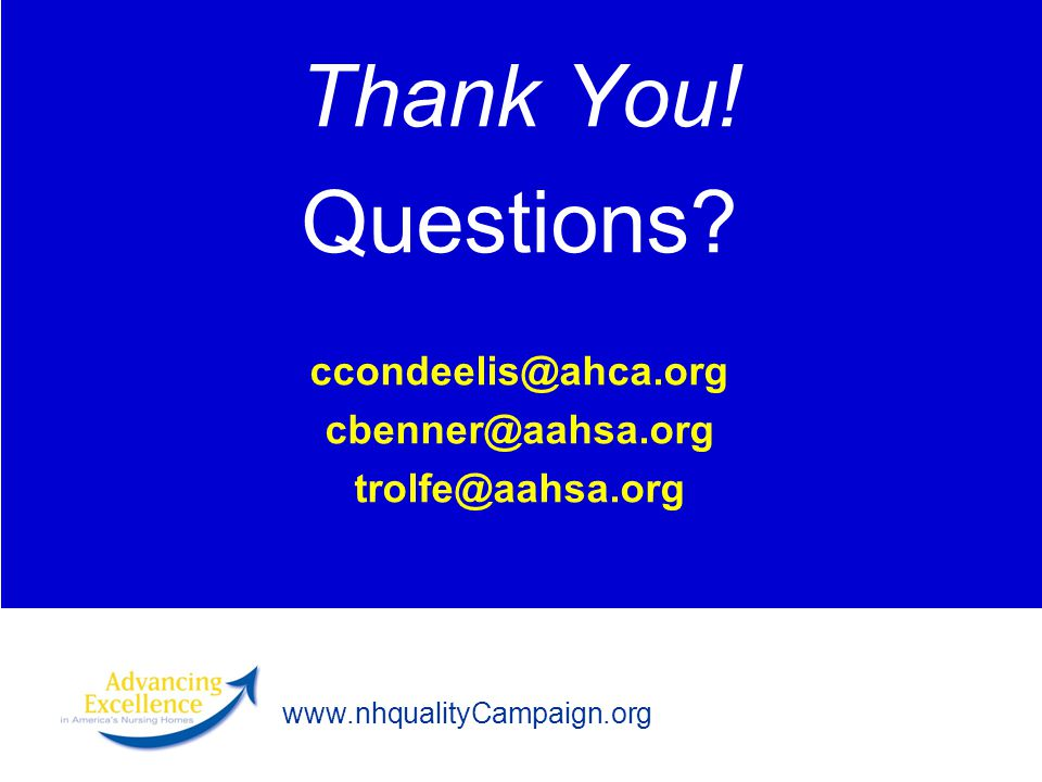 Thank You. Questions. ccondeelis@ahca. org cbenner@aahsa