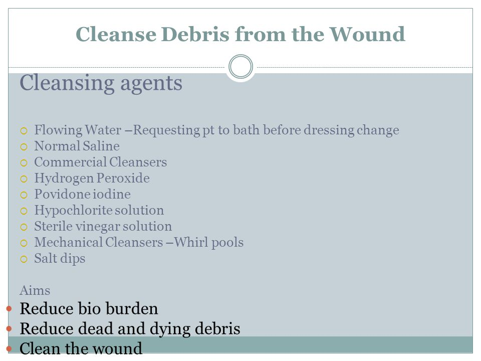Cleanse Debris from the Wound