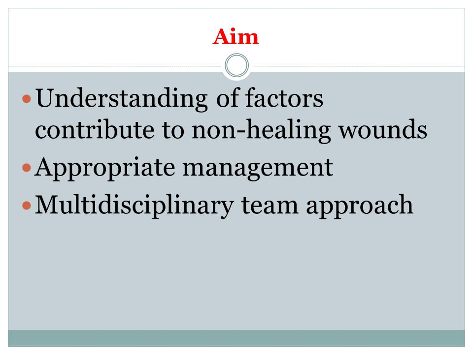 Understanding of factors contribute to non-healing wounds