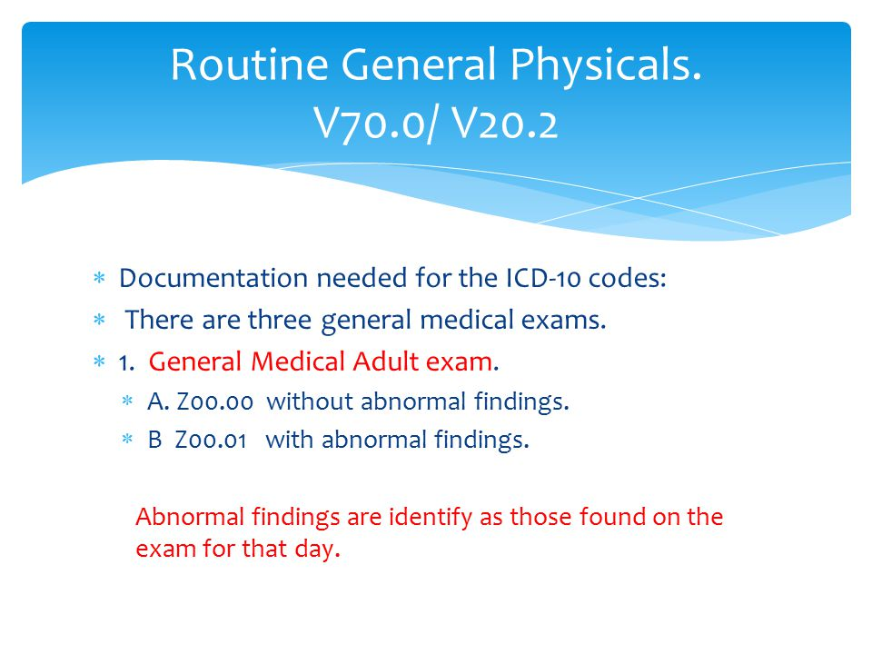 Routine General Physicals. V70.0/ V20.2