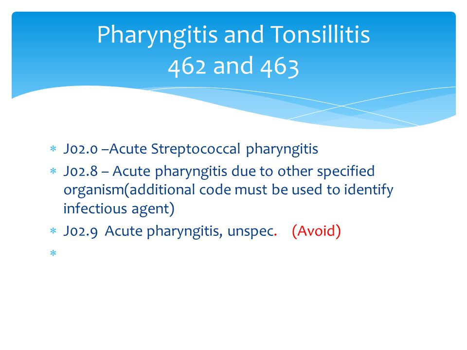 Pharyngitis and Tonsillitis 462 and 463