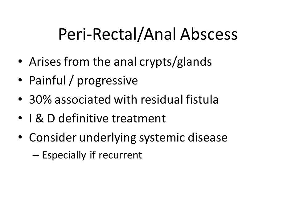 Peri-Rectal/Anal Abscess