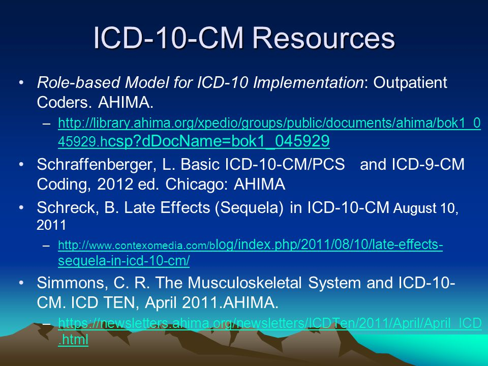 ICD-10-CM Resources Role-based Model for ICD-10 Implementation: Outpatient Coders. AHIMA.