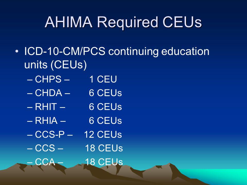 AHIMA Required CEUs ICD-10-CM/PCS continuing education units (CEUs)