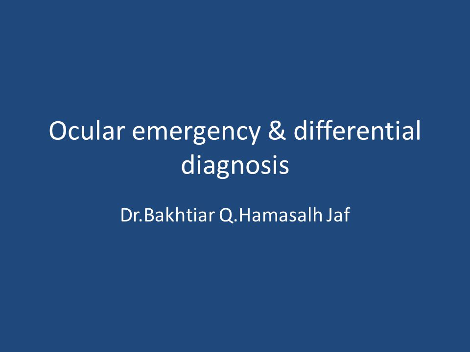 Ocular emergency & differential diagnosis