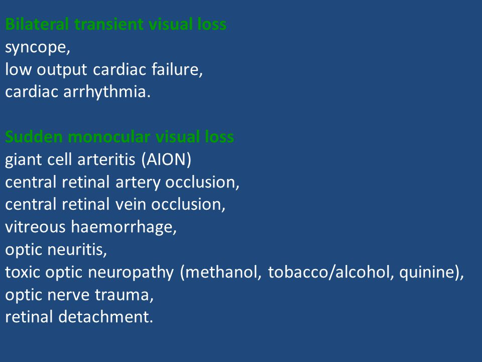 Bilateral transient visual loss syncope, low output cardiac failure, cardiac arrhythmia.