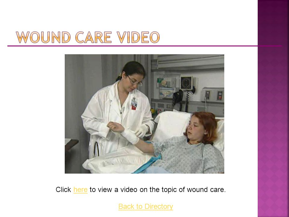 Click here to view a video on the topic of wound care.