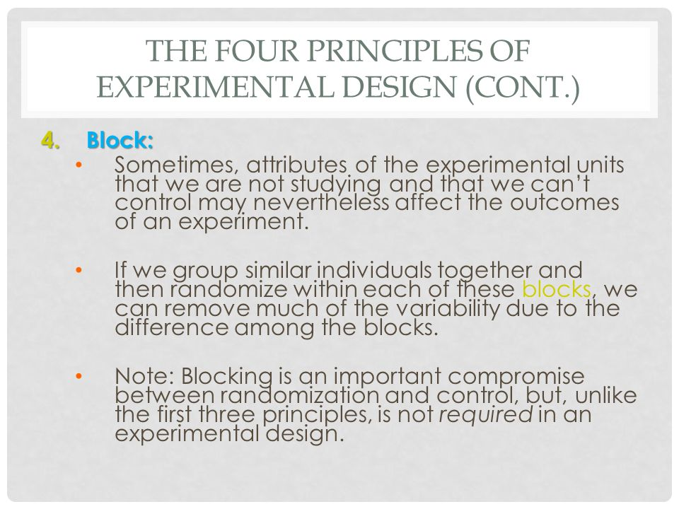 The Four Principles of Experimental Design (cont.)