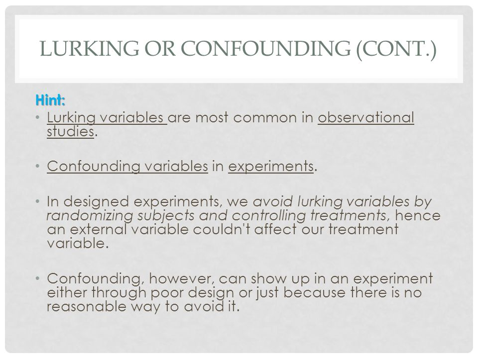 Lurking or Confounding (cont.)