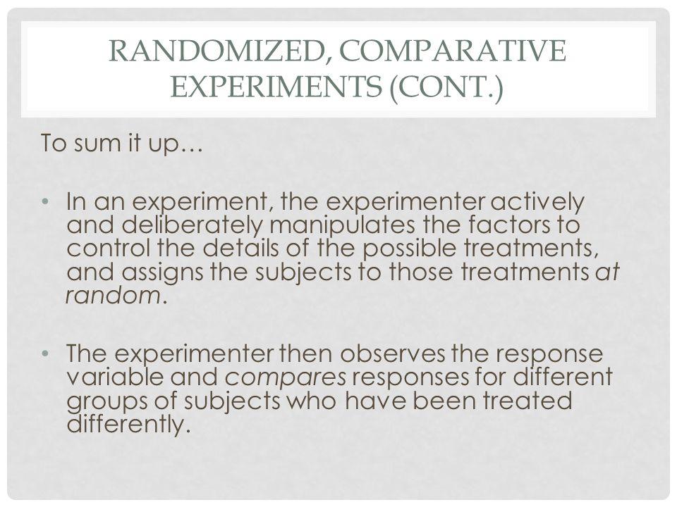 Randomized, Comparative Experiments (cont.)