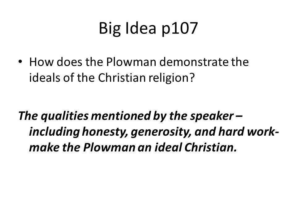 Big Idea p107 How does the Plowman demonstrate the ideals of the Christian religion