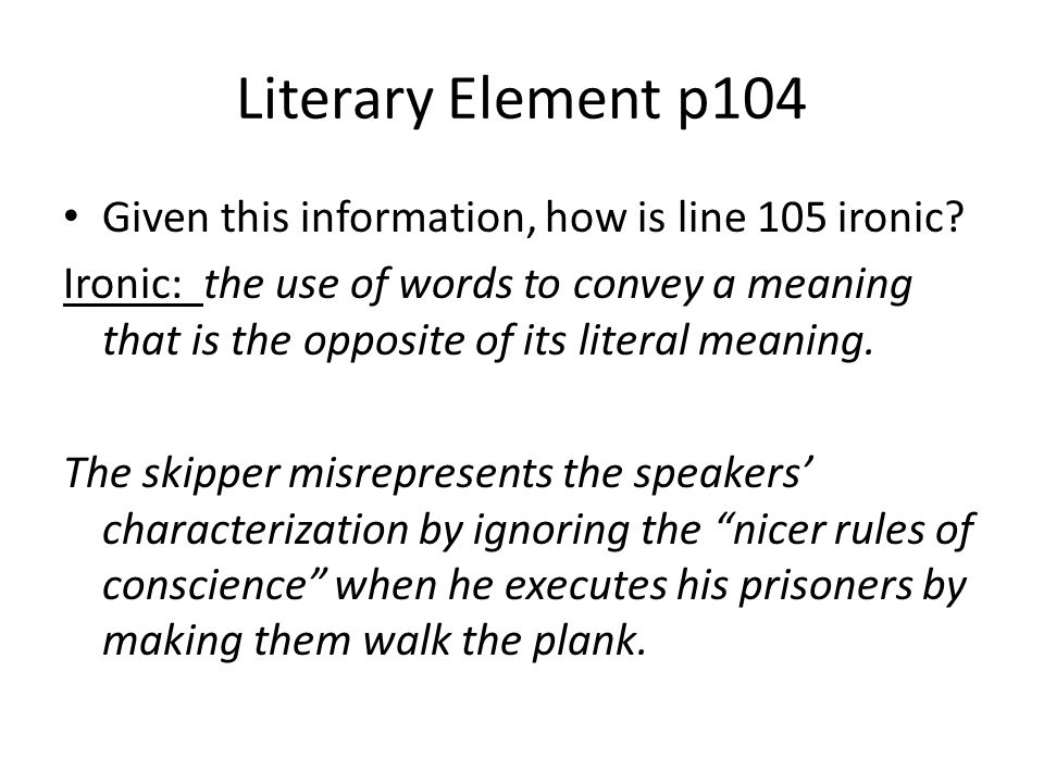 Literary Element p104 Given this information, how is line 105 ironic