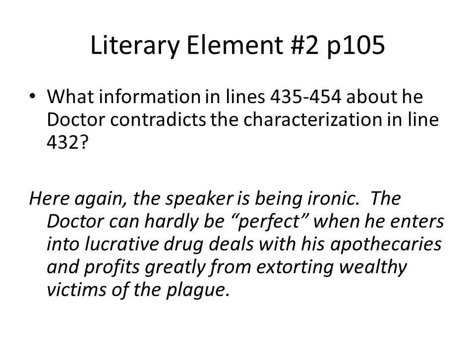 Literary Element #2 p105 What information in lines 435-454 about he Doctor contradicts the characterization in line 432
