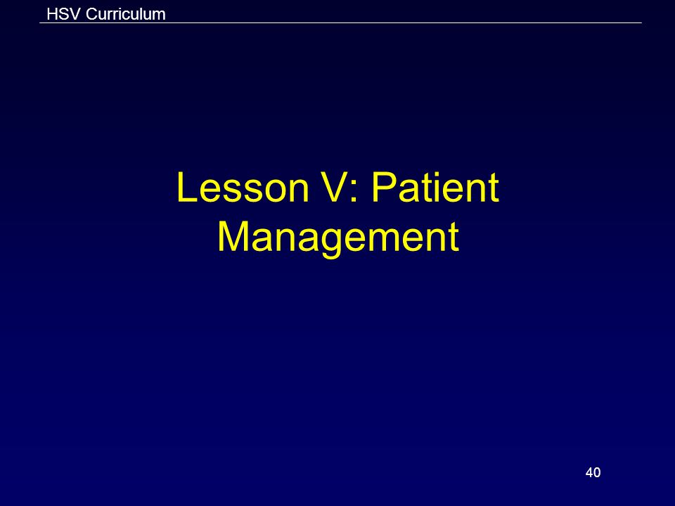 Lesson V: Patient Management