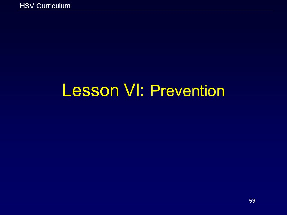 Lesson VI: Prevention