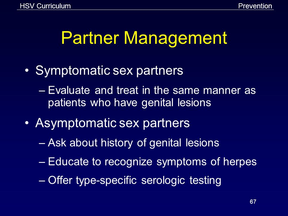 Partner Management Symptomatic sex partners Asymptomatic sex partners