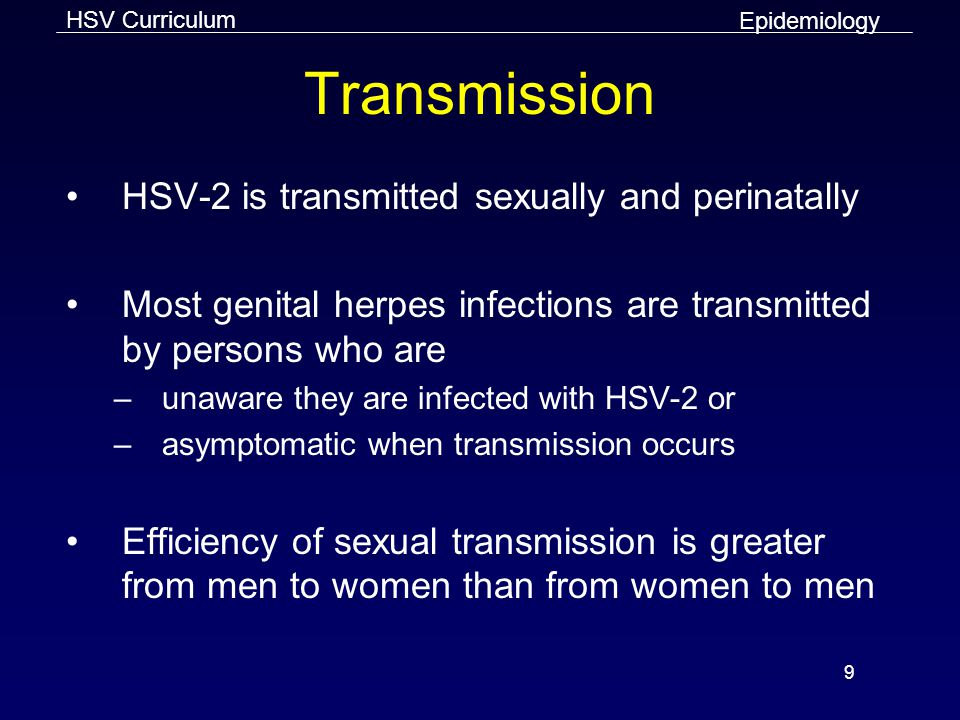 Transmission HSV-2 is transmitted sexually and perinatally