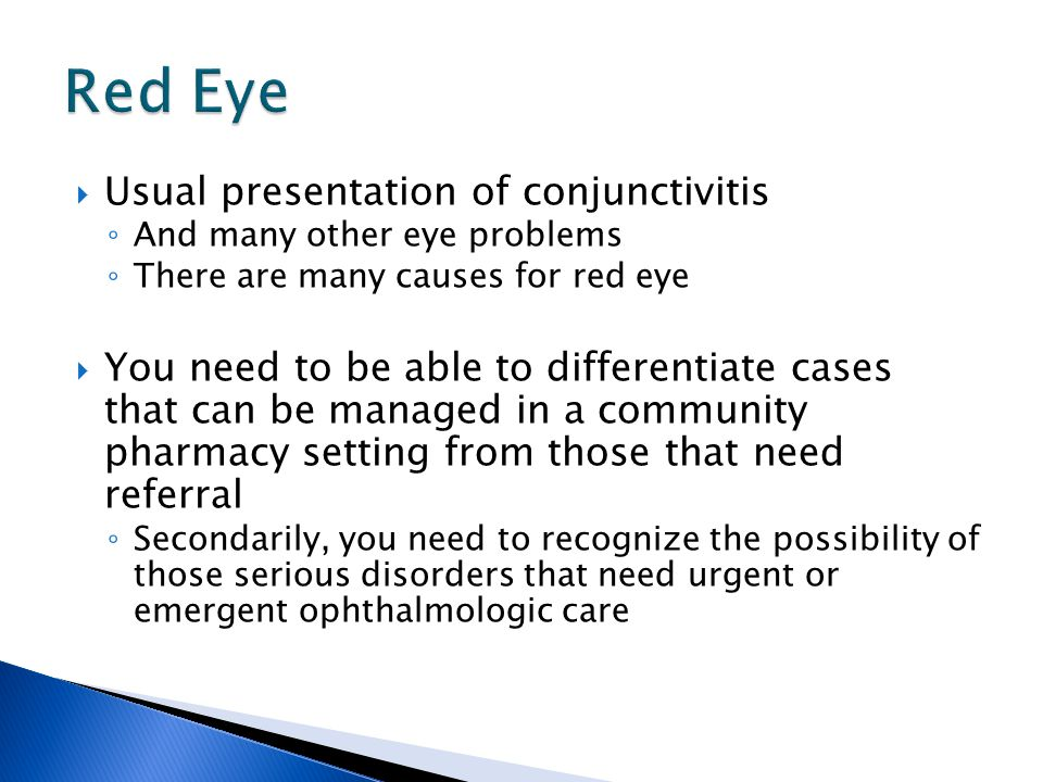 Red Eye Usual presentation of conjunctivitis