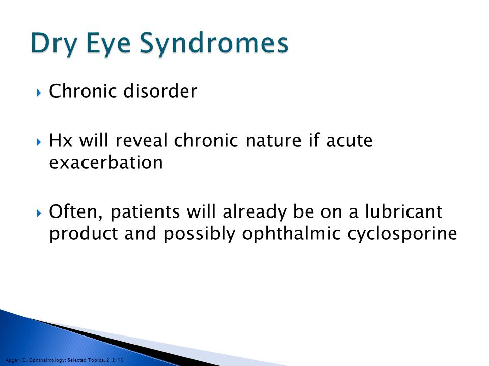 Dry Eye Syndromes Chronic disorder