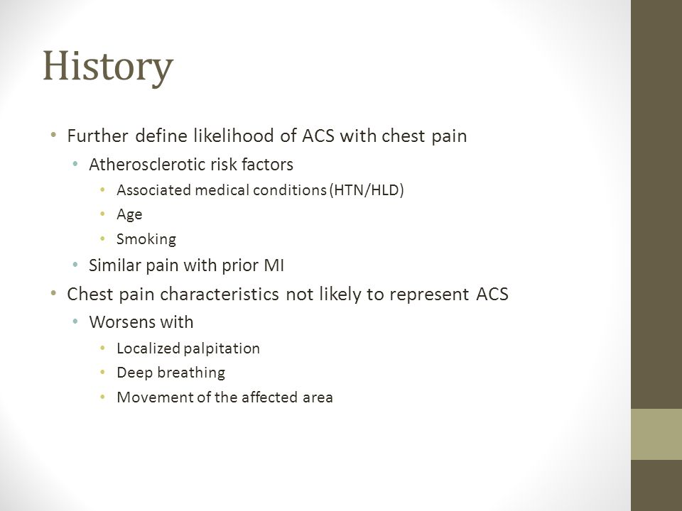 History Further define likelihood of ACS with chest pain