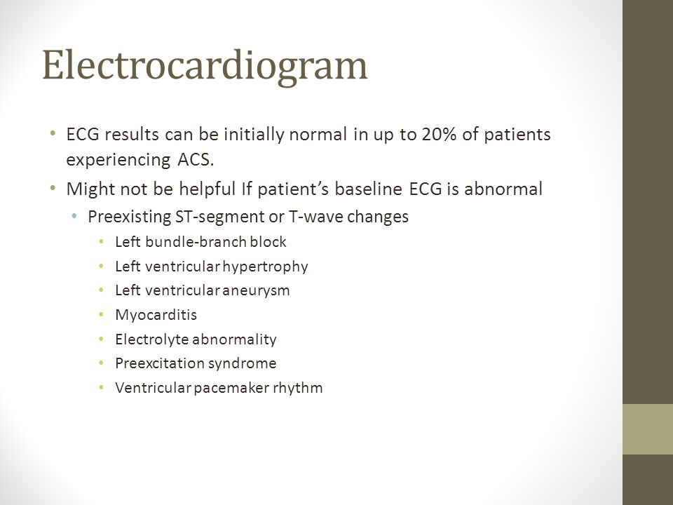Electrocardiogram ECG results can be initially normal in up to 20% of patients experiencing ACS.