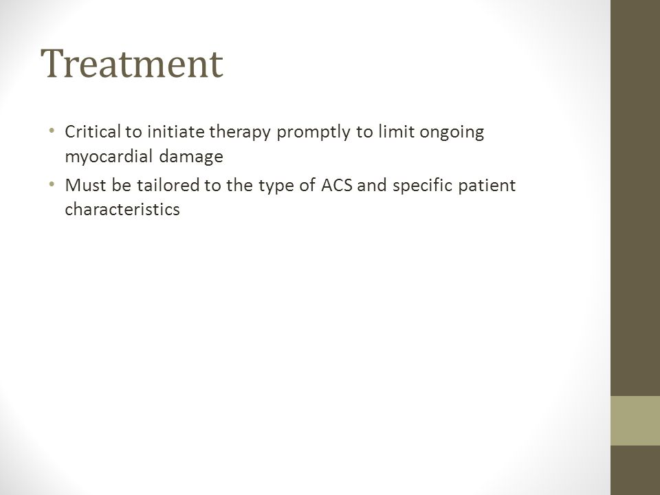 Treatment Critical to initiate therapy promptly to limit ongoing myocardial damage.