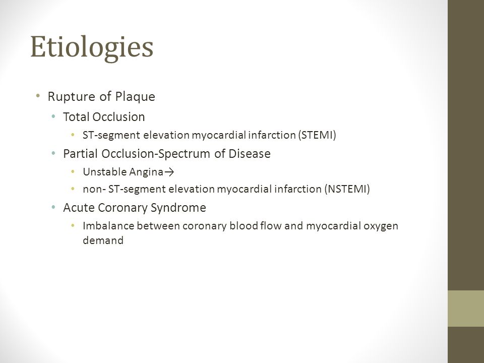 Etiologies Rupture of Plaque Total Occlusion