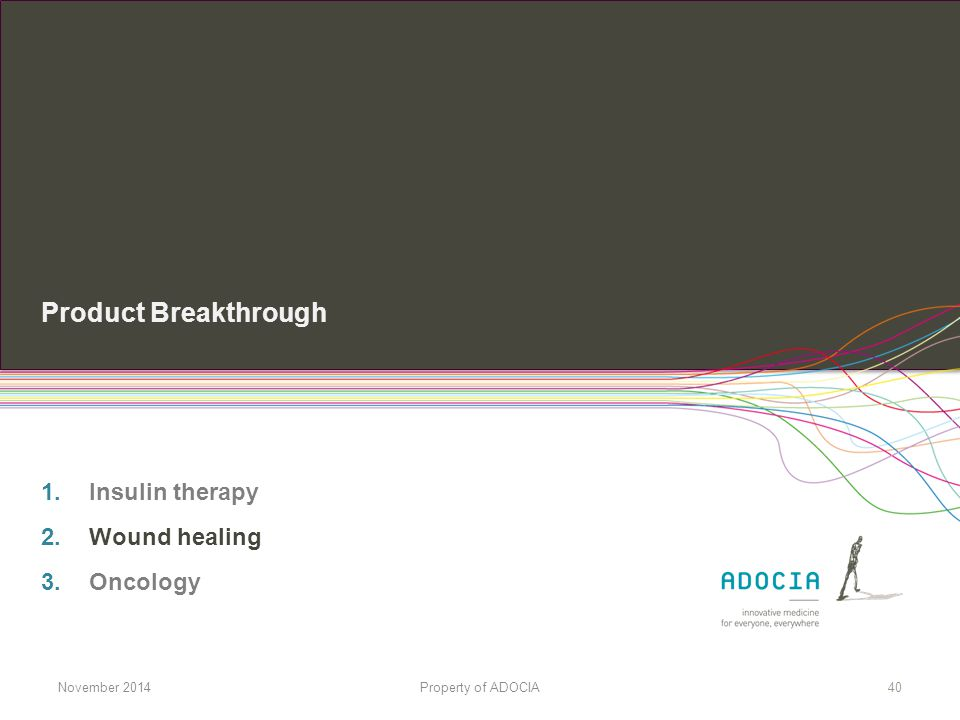 Product Breakthrough Insulin therapy Wound healing Oncology
