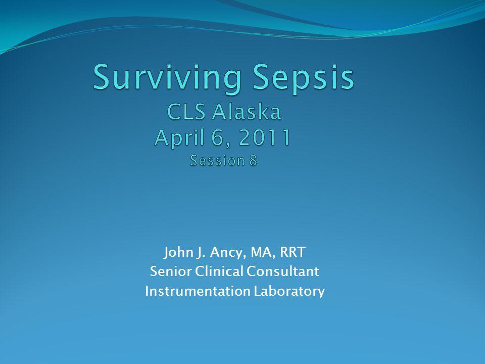 Surviving Sepsis CLS Alaska April 6, 2011 Session 8