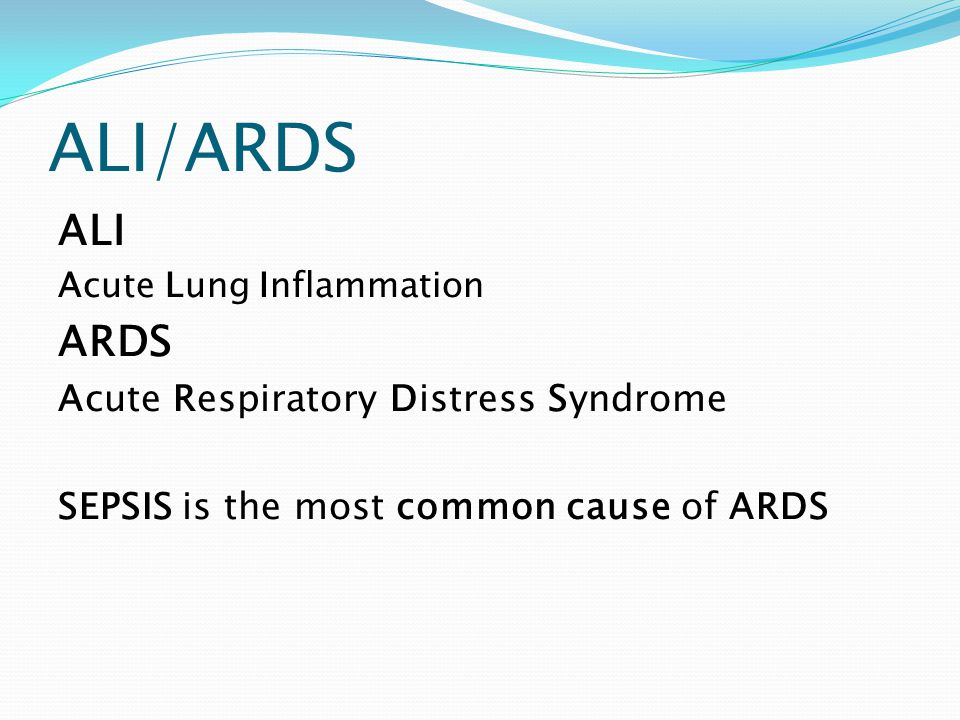 ALI/ARDS ALI ARDS Acute Respiratory Distress Syndrome