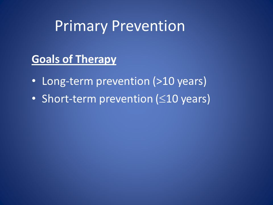 Primary Prevention Goals of Therapy