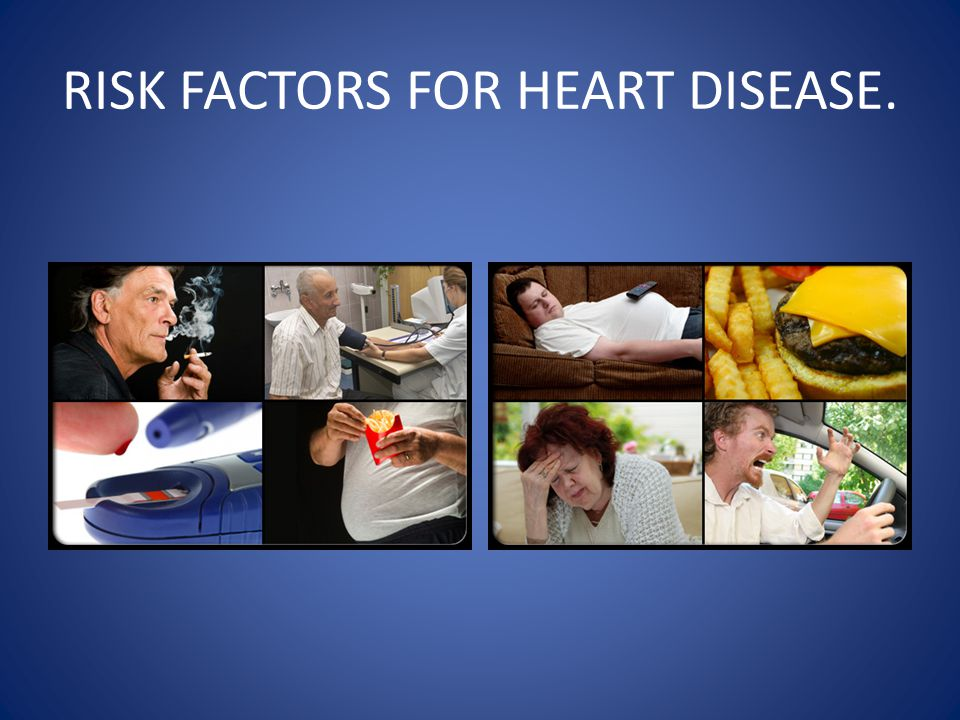 RISK FACTORS FOR HEART DISEASE.