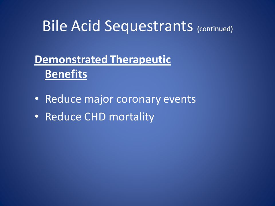 Bile Acid Sequestrants (continued)