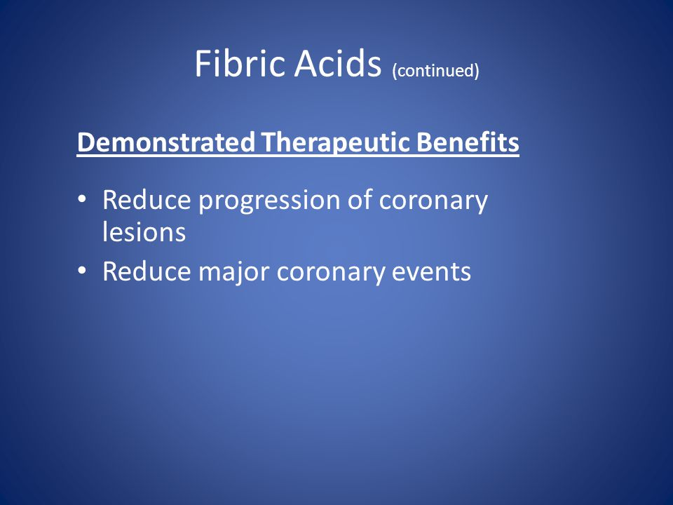 Fibric Acids (continued)