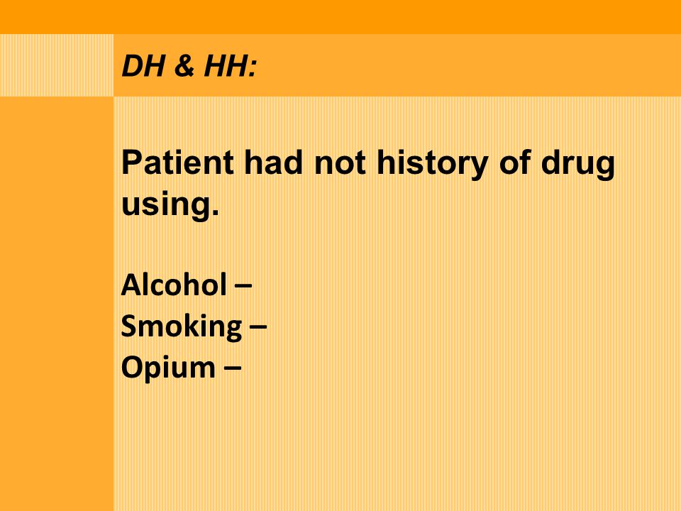 Patient had not history of drug using.
