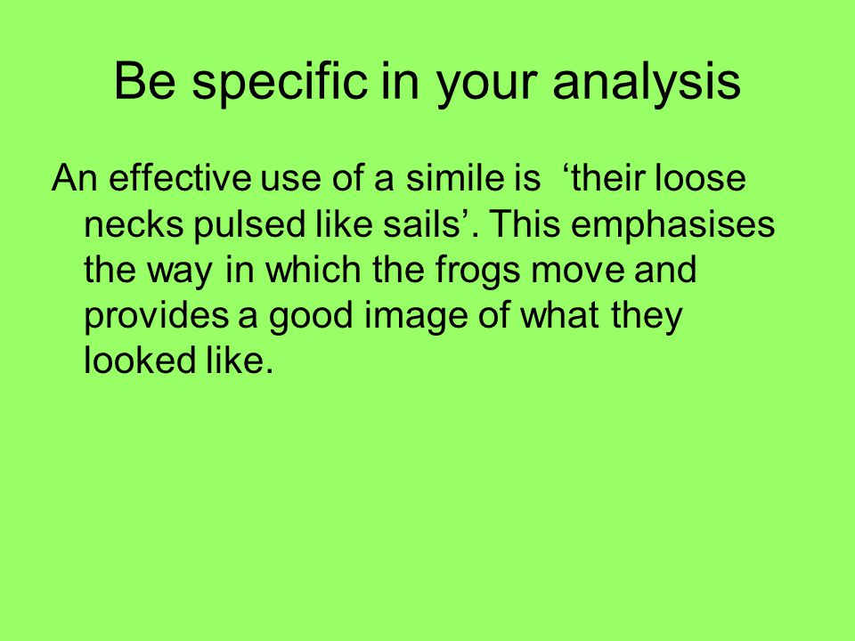 Be specific in your analysis