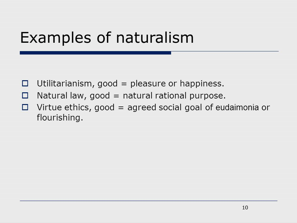 Examples of naturalism