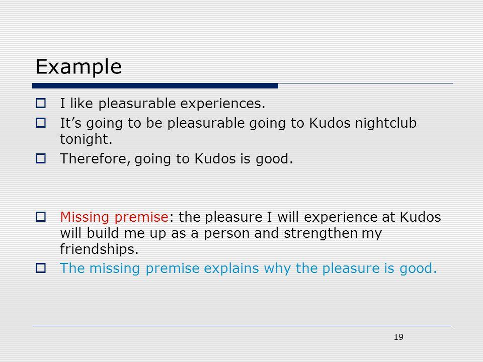 Example I like pleasurable experiences.
