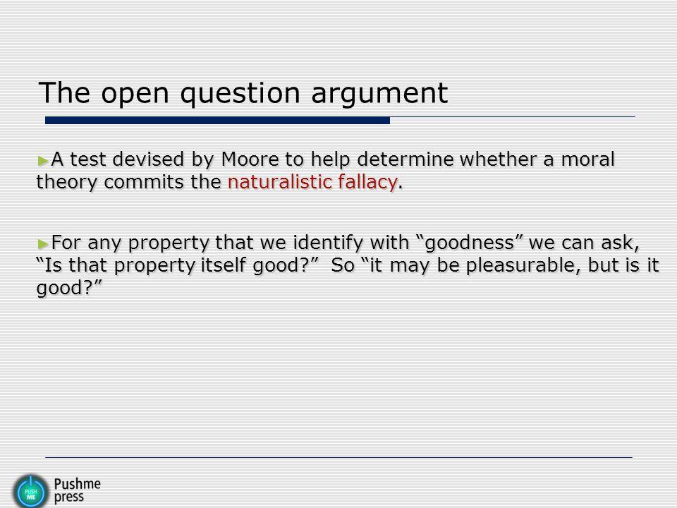 The open question argument