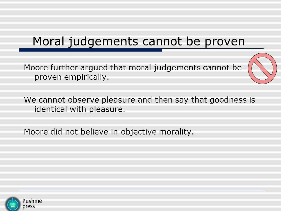 Moral judgements cannot be proven