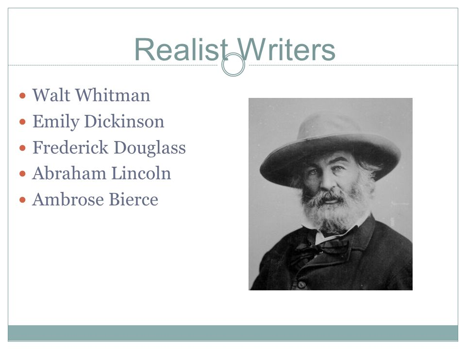 Realist Writers Walt Whitman Emily Dickinson Frederick Douglass