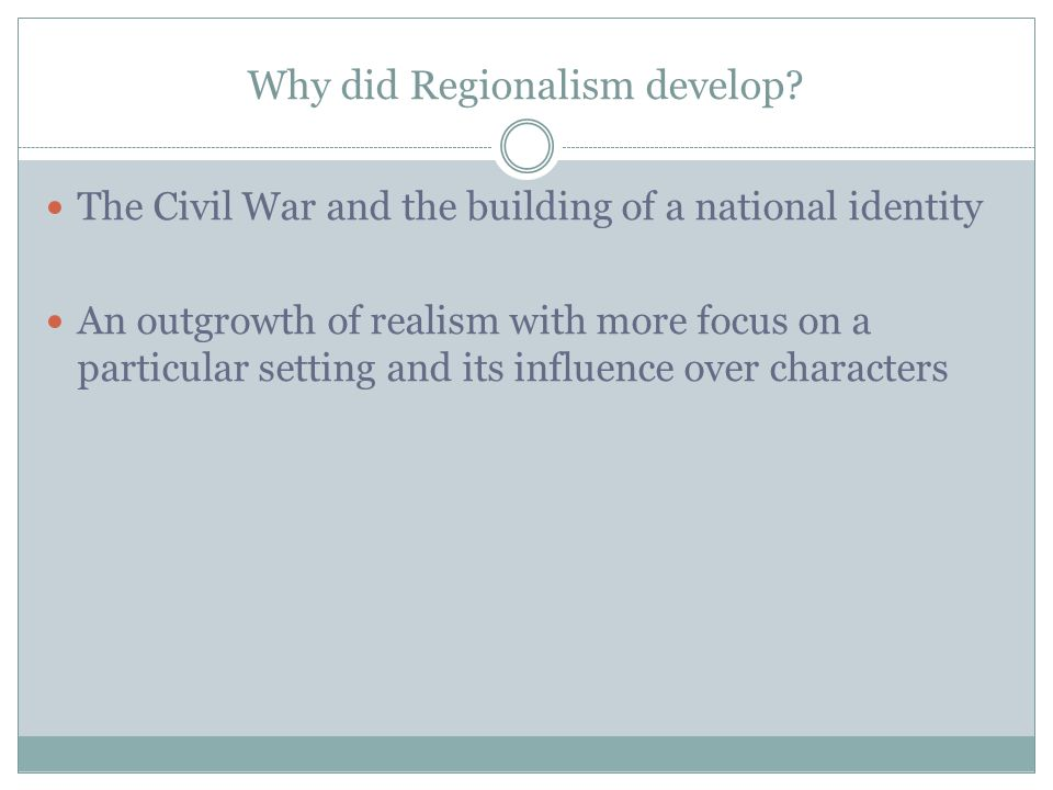 Why did Regionalism develop
