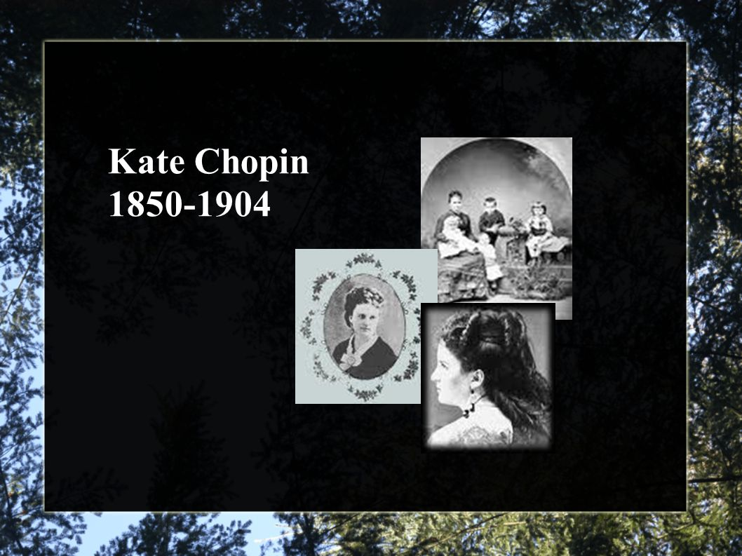Kate Chopin 1850-1904