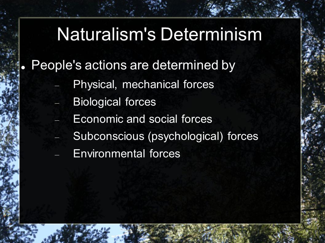 Naturalism s Determinism