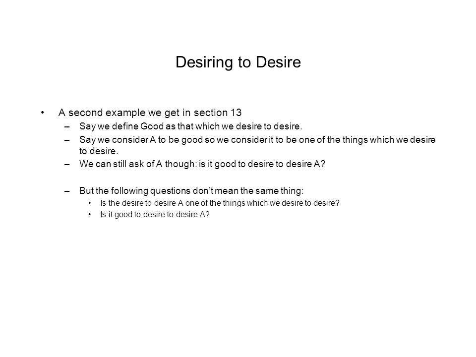 Desiring to Desire A second example we get in section 13
